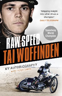 Cover Raw Speed - The Autobiography of the Three-Times World Speedway Champion