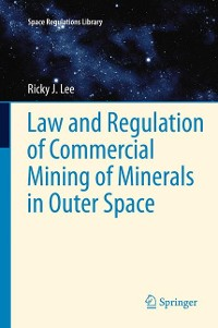 Cover Law and Regulation of Commercial Mining of Minerals in Outer Space