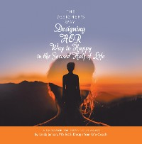Cover The Designer's Way: Designing Her Way to Happy in the Second Half of Life