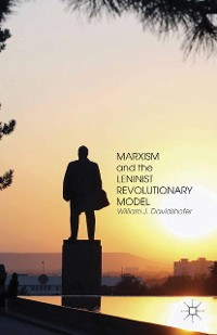 Cover Marxism and the Leninist Revolutionary Model