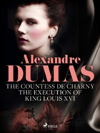 Cover Countess de Charny: The Execution of King Louis XVI