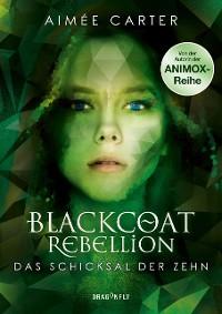 Cover Blackcoat Rebellion - Das Schicksal der Zehn