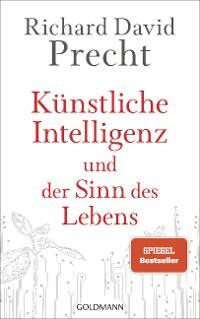 Cover Künstliche Intelligenz und der Sinn des Lebens