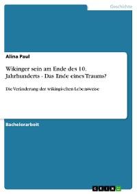 Cover Wikinger sein am Ende des 10. Jahrhunderts - Das Ende eines Traums?