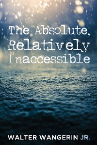 Cover The Absolute, Relatively Inaccessible