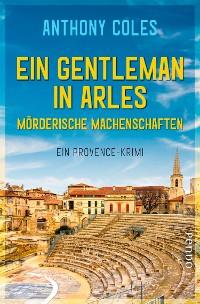 Cover Ein Gentleman in Arles – Mörderische Machenschaften