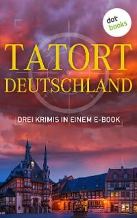 Cover Tatort: Deutschland - Drei Krimis in einem E-Book