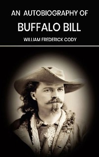Cover An Autobiography of Buffalo Bill