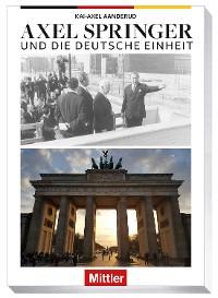 Cover AXEL SPRINGER und die Deutsche Einheit