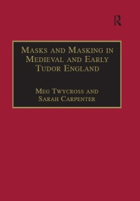 Cover Masks and Masking in Medieval and Early Tudor England