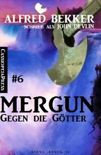 Cover John Devlin - Mergun 6:  Gegen die Götter