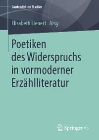 Cover Poetiken des Widerspruchs in vormoderner Erzählliteratur
