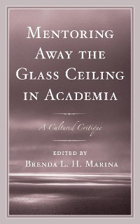 Cover Mentoring Away the Glass Ceiling in Academia
