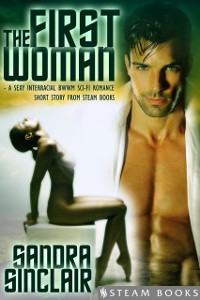 Cover First Woman - A Sexy Interracial BWWM Sci-Fi Romance Short Story from Steam Books