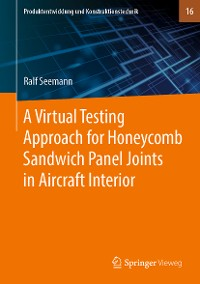 Cover A Virtual Testing Approach for Honeycomb Sandwich Panel Joints in Aircraft Interior