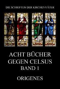 Cover Acht Bücher gegen Celsus, Band 1