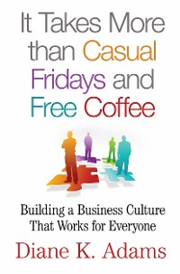 Cover It Takes More Than Casual Fridays and Free Coffee