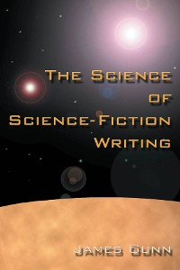 Cover The Science of Science Fiction Writing