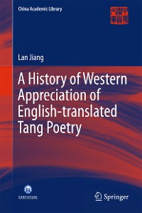 Cover A History of Western Appreciation of English-translated Tang Poetry