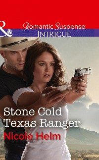 Cover Stone Cold Texas Ranger (Mills & Boon Intrigue)