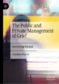 Cover The Public and Private Management of Grief
