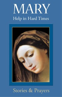 Cover Mary: Help in Hard Times