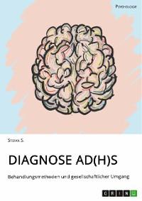 Cover Diagnose AD(H)S. Behandlungsmethoden und gesellschaftlicher Umgang