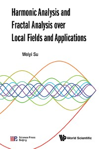 Cover Harmonic Analysis And Fractal Analysis Over Local Fields And Applications