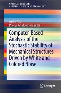 Cover Computer-Based Analysis of the Stochastic Stability of Mechanical Structures Driven by White and Colored Noise