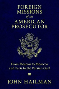 Cover Foreign Missions of an American Prosecutor