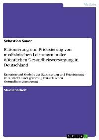 Cover Rationierung und Priorisierung von medizinischen Leistungen in der öffentlichen Gesundheitsversorgung in Deutschland