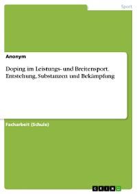 Cover Doping im Leistungs- und Breitensport. Entstehung, Substanzen und Bekämpfung