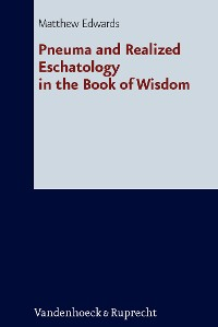 Cover Pneuma and Realized Eschatology in the Book of Wisdom