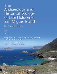 Cover The Archaeology and Historical Ecology of Late Holocene San Miguel Island