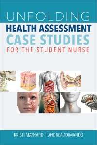 Cover Unfolding Health Assessment Case Studies for the Student Nurs