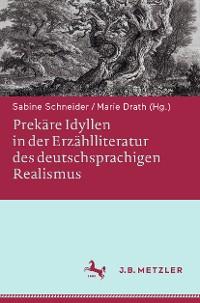 Cover Prekäre Idyllen in der Erzählliteratur des deutschsprachigen Realismus