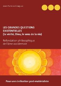 Cover Les grandes questions existentielles (la vérité, Dieu, le sens de la vie)