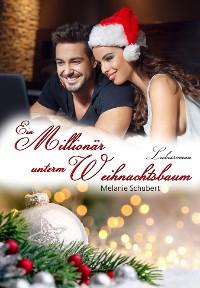 Cover Ein Millionär unterm Weihnachtsbaum