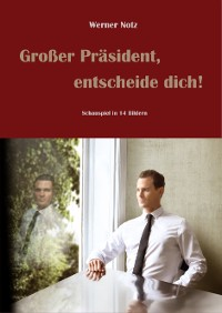 Cover Großer Präsident, entscheide Dich!