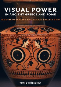 Cover Visual Power in Ancient Greece and Rome
