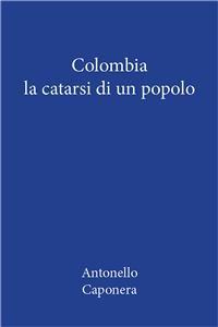 Cover Colombia. La catarsi di un popolo