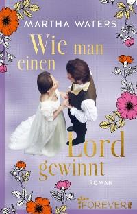 Cover Wie man einen Lord gewinnt