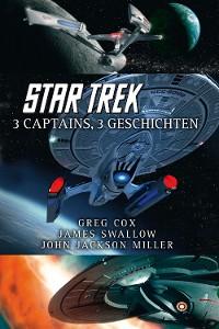 Cover Star Trek - 3 Captains, 3 Geschichten