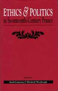 Cover Ethics And Politics In Seventeenth Century France