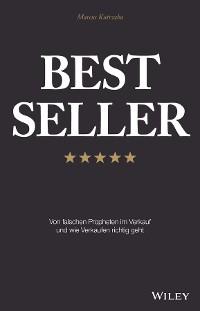 Cover Best Seller: Von falschen Propheten im Verkauf und wie Verkaufen richtig geht