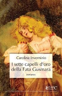 Cover I sette capelli d'oro della Fata Gusmara