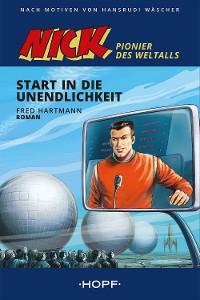 Cover Nick 1 (Pionier des Weltalls): Start in die Unendlichkeit