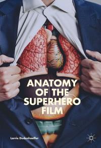 Cover Anatomy of the Superhero Film