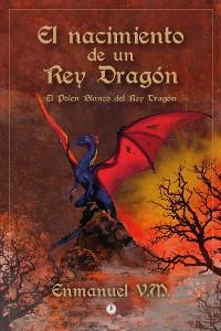 Cover El nacimiento de un Rey Dragón