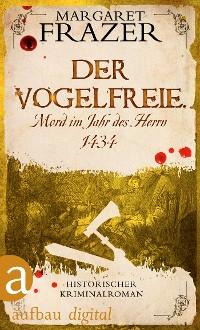Cover Der Vogelfreie. Mord im Jahr des Herrn 1434